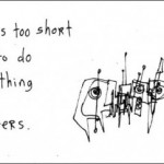 Life, on the Net, is too short