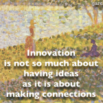 Innovation is about making connections