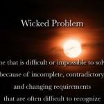 A wicked problem