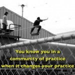 Communities of practice enable the integration of work and learning